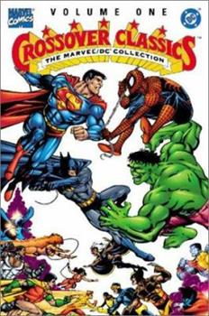 The Marvel/DC Collection - Crossover Classics, Vol. 1 - Book #1 of the Crossover Collections