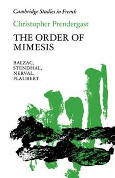 Paperback The Order of Mimesis : Balzac, Stendhal, Nerval and Flaubert Book