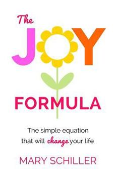 Paperback The Joy Formula: The Simple Equation That Will Change Your Life Book