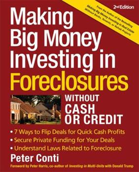 Making Big Money Investing in Foreclosures: Without Cash or Credit 1419597221 Book Cover