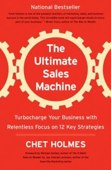 Paperback The Ultimate Sales Machine: Turbocharge Your Business with Relentless Focus on 12 Key Strategies Book
