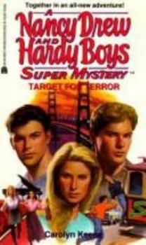 Target for Terror - Book #24 of the Nancy Drew and Hardy Boys: Super Mystery