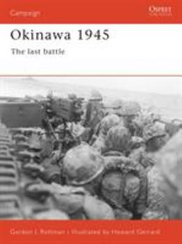 Okinawa 1945: The Last Battle (Campaign) - Book #96 of the Osprey Campaign