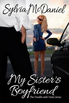 My Sister's Boyfriend - Book #1 of the Trouble With Twins