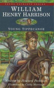 William Henry Harrison: Young Tippecanoe - Book  of the Childhood of Famous Americans