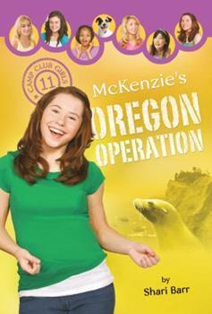 McKenzie's Oregon Operation - Book #11 of the Camp Club Girls