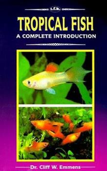 Tropical Fish: A Complete Introduction 0866223576 Book Cover