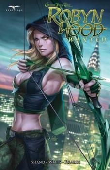 Robyn Hood: Wanted - Book #2 of the Grimm Fairy Tales Presents: Robyn Hood