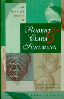 The Marriage Diaries of Robert & Clara Schumann: From Their Wedding Day Through the Russia Trip 1555531717 Book Cover