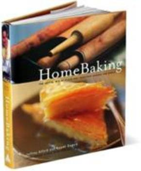 Home Baking: The Artful Mix of Flour and Traditions from Around the World 1579651747 Book Cover