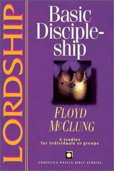 Lordship: Basic Discipleship (Christian Basics Bible Studies Series) 0830820159 Book Cover