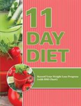 Paperback 11 Day Diet : Record Your Weight Loss Progress (with BMI Chart) Book