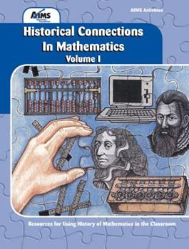 Historical Connections in Mathematics: Resources for Using History of Mathematics in the Classroom (Historical Connections in Mathematics) 1881431495 Book Cover
