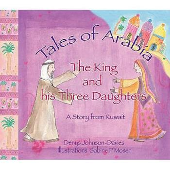 The King and His Three Daughters: A Story from Kuwait 9948431081 Book Cover