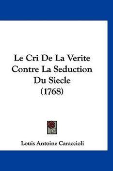 Hardcover Le Cri de la Verite Contre la Seduction du Siecle Book