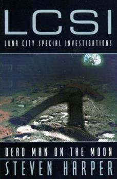 Dead Man on the Moon (LCSI) - Book #1 of the LCSI: Luna City Special Investigations