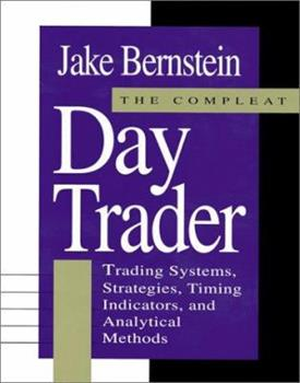 Hardcover The Compleat Day Trader: Trading Systems, Strategies, Timing Indicators and Analytical Methods Book