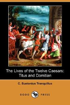 Titus and Domitian: The Lives of the Twelve Caesars 1406550647 Book Cover