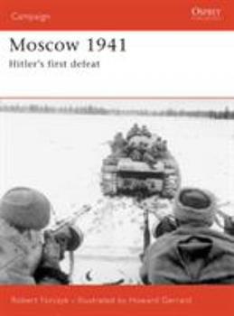 Moscow 1941: Hitler's First Defeat (Campaign) - Book #167 of the Osprey Campaign