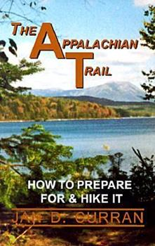 Paperback The Appalachian Trail : How to Prepare for & Hike It Book