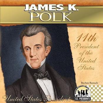 James K. Polk (The United States Presidents) - Book #11 of the United States Presidents