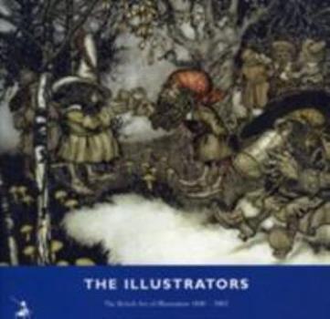 The Illustrators: the British art of illustration 1800-2002 1871136792 Book Cover