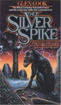The Silver Spike - Book #3.5 of the Chronicles of the Black Company #diffirent short stories