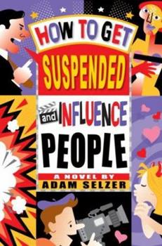 How to Get Suspended and Influence People 0385903847 Book Cover