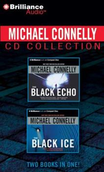 Michael Connelly - Harry Bosch Collection (Books 1  2): The Black Echo, The Black Ice - Book  of the Harry Bosch