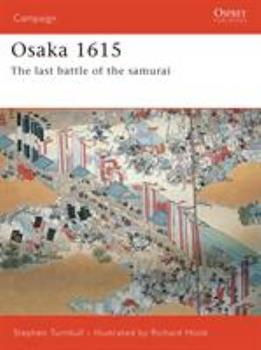 Osaka 1614-15: The Last Samurai Battle - Book #170 of the Osprey Campaign