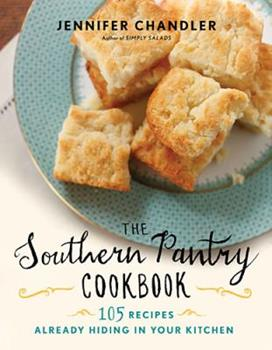 The Southern Pantry Cookbook: 105 Recipes Already Hiding in Your Kitchen 1401605214 Book Cover