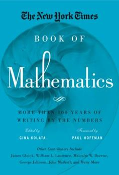 Hardcover The New York Times Book of Mathematics: More Than 100 Years of Writing by the Numbers Book