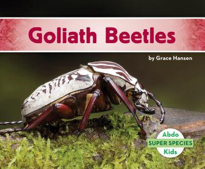 Goliath Beetles - Book  of the Super Species