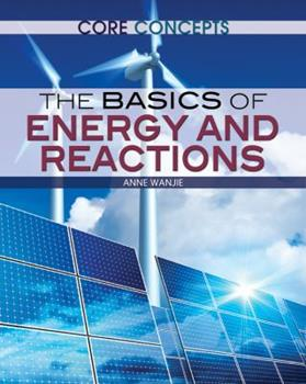 The Basics of Energy and Reactions 1477727108 Book Cover