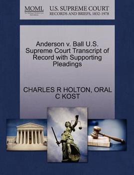Paperback Anderson V. Ball U. S. Supreme Court Transcript of Record with Supporting Pleadings Book