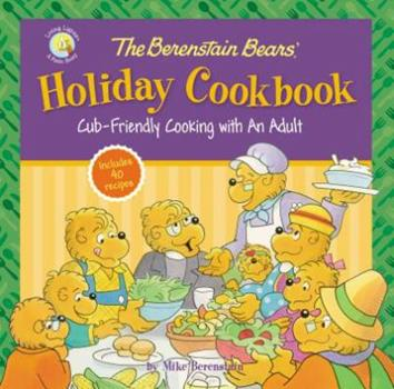 Hardcover The Berenstain Bears' Holiday Cookbook: Cub-Friendly Cooking with an Adult Book