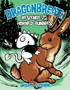 Revenge of the Horned Bunnies - Book #6 of the Dragonbreath