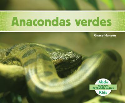 Anacondas Verdes / Green Anacondas - Book  of the Super Species