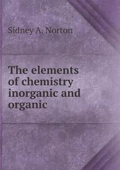 Paperback The Elements of Chemistry Inorganic and Organic Book