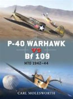 P-40 Warhawk vs Bf 109: MTO 1942-44 - Book #38 of the Duel