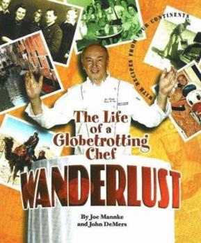 Wanderlust: The Life of a Globetrotting Chef 0978737105 Book Cover