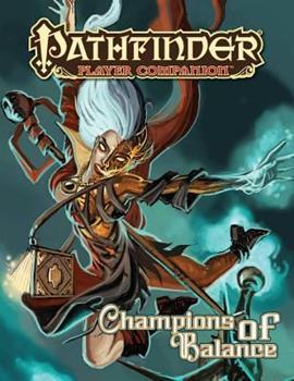 Pathfinder Player Companion: Champions of Balance - Book  of the Pathfinder Player Companion