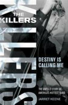 The Killers: Destiny Is Calling Me 1933149108 Book Cover