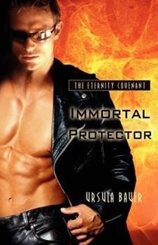 Immortal Protector (Eternity Covenant) - Book #1 of the Eternity Covenant