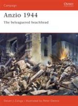 Anzio 1944: The Beleaguered Beachhead (Campaign) - Book #155 of the Osprey Campaign