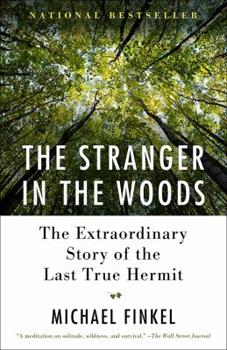 Paperback The Stranger in the Woods: The Extraordinary Story of the Last True Hermit Book