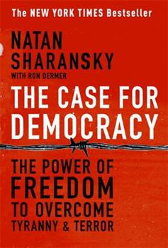 Paperback The Case for Democracy : The Power of Freedom to Overcome Tyranny and Terror Book