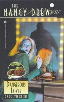 Dangerous Loves - Book #120 of the Nancy Drew Files