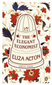 The Elegant Economist - Book #17 of the Penguin Great Food