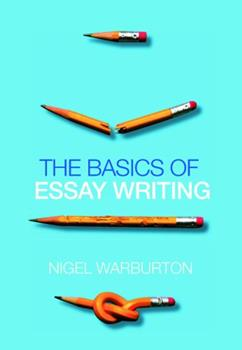 The Basics of Essay Writing 0415434041 Book Cover
